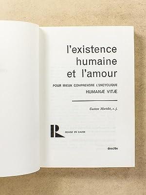 Existence humaine et amour - Pour mieux comprendre l'Encyclique Humanae Vitae.: MARTELET, ...