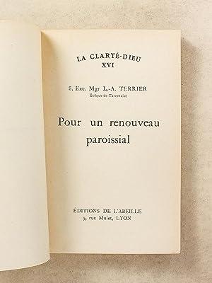 Pour un renouveau paroissial [ La Clarté Dieu XVI ]: S. Exc. Mgr. L.-A. TERRIER