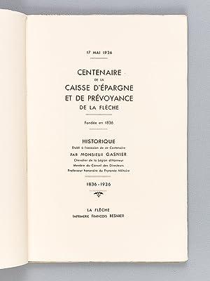 Centenaire de la Caisse d'épargne de La Flèche - Historique , 1836 - 1936: ...