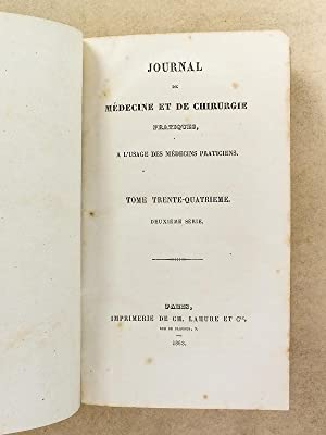 Journal de médecine et de chirurgie pratiques, à l'usage des médecins - ...