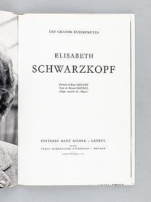Elisabeth Schwarzkopf. [ Livre dédicacé par l'artiste ]: GAVOTY, Bernard ; ...