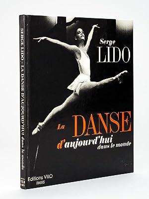 La Danse d'aujourd'hui dans le monde [ Exemplaire avec de nombreux autographes ]: LIDO, ...