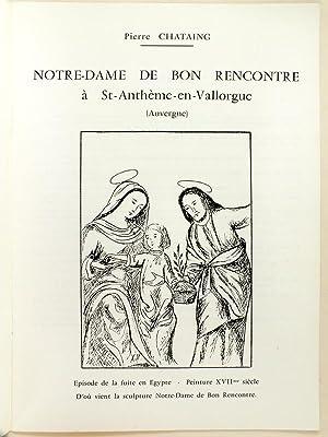 Notre-Dame de Bon Rencontre à St-Anthême-en-Vallorgue (Auvergne) : Episode de la fuite...