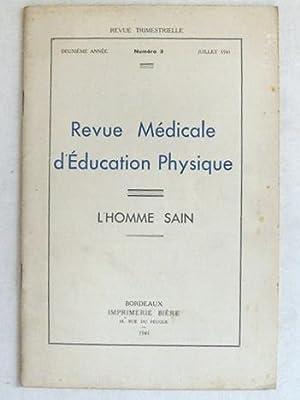 Revue médicale d'Education Physique. L'Homme Sain. N° 3 - Juillet 1941: ...
