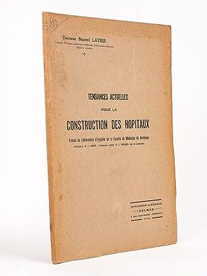 Tendances actuelles pour la Construction des Hôpitaux.: LATIER, Docteur Marcel