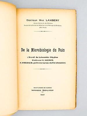 De la microbiologie du Pain. [ Livre dédicacé par l'auteur ]: LAMBERT, Docteur ...