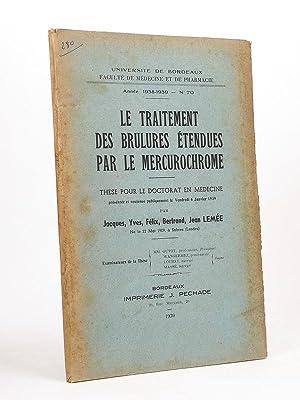 Le Traitement des Brûlures étendues par le mercurochrome.: LEMEE, Jacques Yves Felix ...