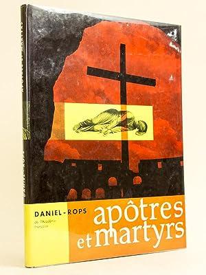 Apôtres et Martyrs. Paysages et Documents.: DANIEL-ROPS ; DUBREUIL,