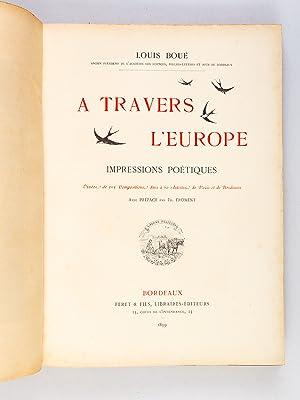 A travers l'Europe. Impressions poétiques. Ornées de 101 compositions dues &...