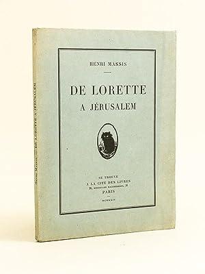De Lorette à Jérusalem. [ Livre dédicacé par l'auteur ]: MASSIS, ...