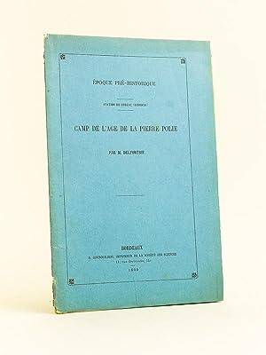 Epoque préhistorique. Station de Cubzac (Gironde). Camp de l'âge de la Pierre ...
