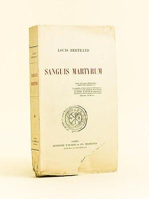 Sanguis Martyrum.: BERTRAND, Louis