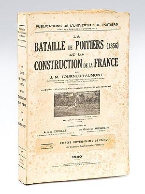 La Bataille de Poitiers (1356) et la Construction de la France.: TOURNEUR-AUMONT, J. M.