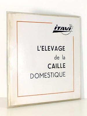 L'élevage de la caille domestique ( fascicule + diapositives + disque 45 tours ): ...