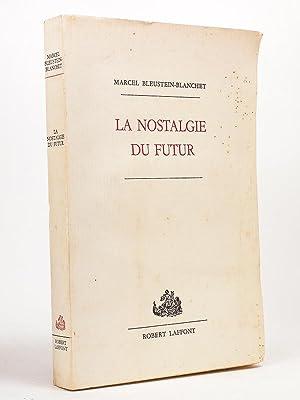 La nostalgie du futur. [ Exemplaire nominatif dédicacé - édition originale ]: ...