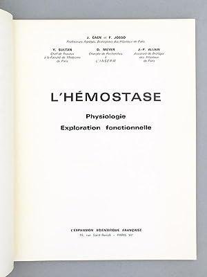 L'hémostase. Physiologie - Exploration fonctionnelle. [ Livre dédicacé par les...