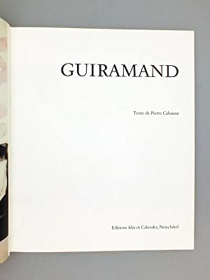Guiramand. [ Livre dédicacé par Guiramand ]: CABANNE, Pierre ; GUIRAMAND