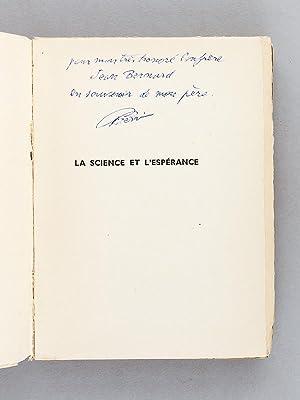 La science et l'espérance. [ Livre dédicacé par le fils de l'auteur - &...