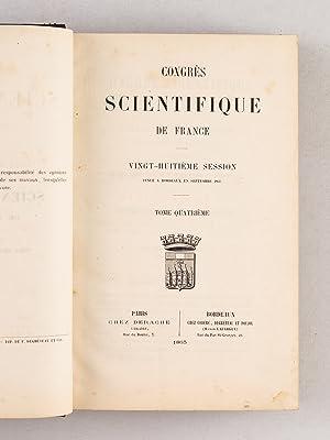 Congrès Scientifique de France. Vingt-Huitième Session tenue à Bordeaux en ...