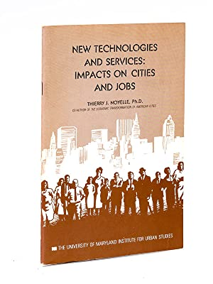 New technologies and services : impacts on cities and jobs.: NOYELLE, Thierry J.
