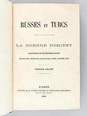 Russes et Turcs. La Guerre d'Orient (2 Tomes - Complet).: Collectif