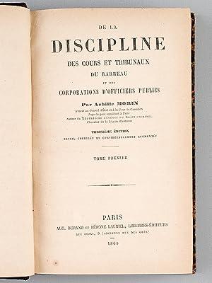 De la discipline des cours et tribunaux, du barreau et des corporations d'officiers publics ( ...