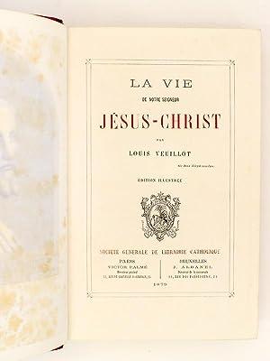 La Vie de Notre Seigneur Jésus-Christ: VEUILLOT, Louis