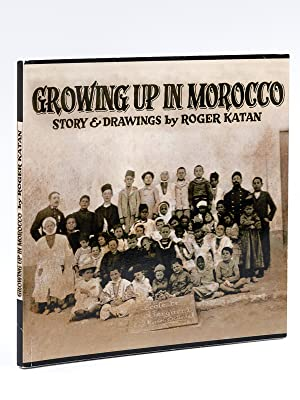 Growing up in Morocco. Story and drawings by Roger Katan.: KATAN, Roger