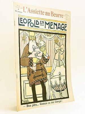 L'Assiette au Beurre. N° 350 : 14 Décembre 1907 : Léopold en Ménage: ...