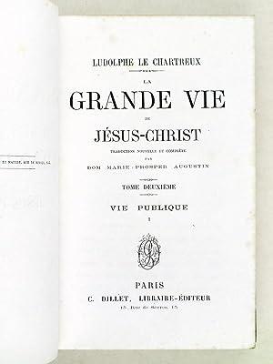 La Grande Vie de Jésus-Christ. Tome II : Vie Publique Partie I: LUDOLPHE LE CHARTREUX ; (...