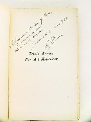 Trente Années d'un Art mystérieux. Eclaircissements et Confidences [ Edition ...