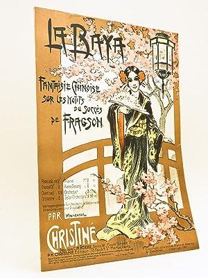 La Baya. Fantaisie Chinoise sur les Motifs du Succès de Fragson, par Christiné: ...