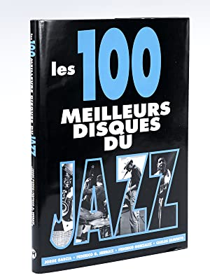 Les 100 meilleurs disques de Jazz: GARCIA, Jorge ; HERRAIZ, Federico G. ; GONZALEZ, Federico ; ...