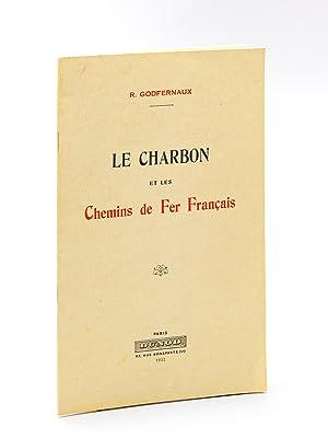 Le Charbon et les Chemins de Fer Français: GODFERNAUX, R.