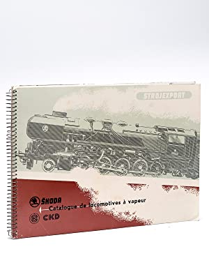 Skoda Ckd Catalogue de locomotives à vapeur.: Collectif