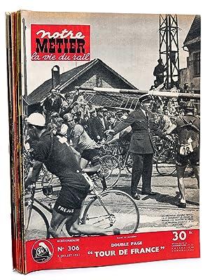 Notre Métier - la Vie du Rail , Année 1951 , Second Semestre (complet - 24 num&eacute...