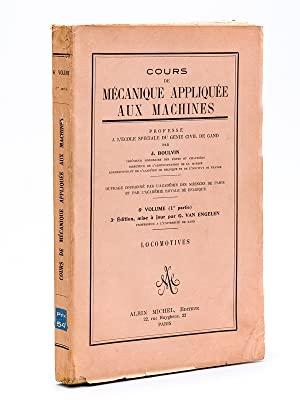 Cours de mécanique appliquée aux machines professé à l'Ecole sp&...