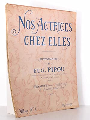 Nos actrices chez elles - Photographies de Eug. Pirou ( Lot de 5 albums : Album N° 1, 2, 3, 5, 6 )