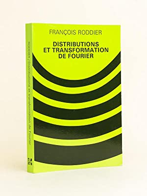 Distributions et transformation de Fourier à l'usage des physiciens et des ingé...