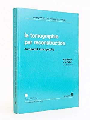 La tomographie par reconstruction. Computed tomography