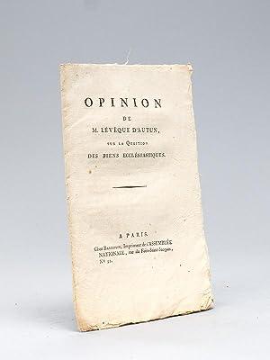 Opinion de M. l'Evêque d'Autun, sur la question des Biens Ecclésiastiques [ ...
