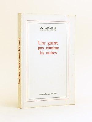 Une guerre pas comme les autres [ Livre dédicacé par l'auteur ]: LACAUX, A. ex ...