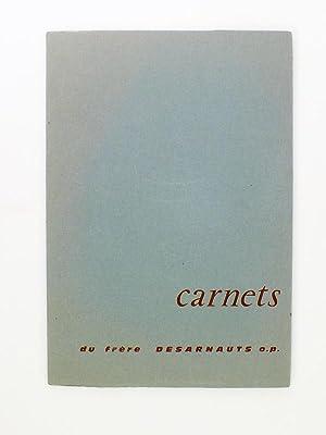 Carnets du frère Desarnauts O.P.: Fr�re DESARNAUTS O.P. ( Aim� Dominique )