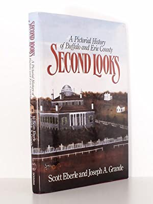 Second Looks: A Pictorial History of Buffalo and Erie County