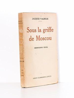 Sous la griffe de Moscou - Observations vécues ( Ouvriers de Paris (La Chapelle), de ...
