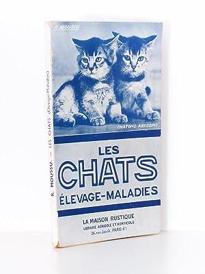 Les Chats : Elevage - Maladies: MOUSSU, R.
