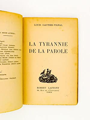 La tyrannie de la parole ( exemplaire dédicacé par l'auteur ): GAUTIER-VIGNAL