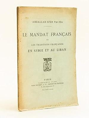 Le Mandat français et les Traditions françaises en Syrie et au Liban: SFER PACHA, ...