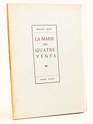 La Marie des Quatre Vents. [ Edition originale ]: ROBLES, Emmanuel