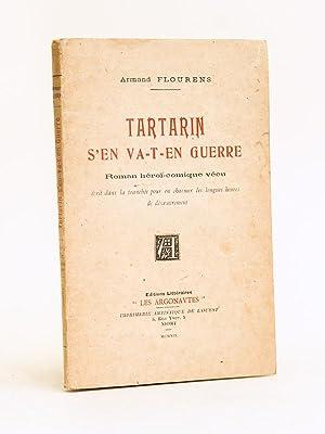 Tartarin s'en va-t-en guerre. Roman héroï-comique vécu écrit dans la...